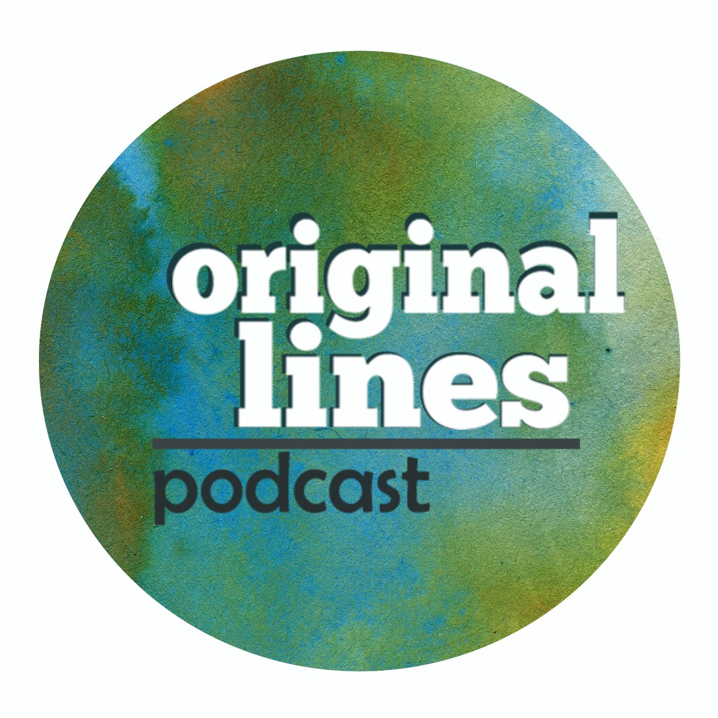 Original Lines Episode 11- Connecting Voices: Poet Claudia Castro Luna
